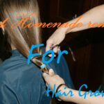 homemade ways to make your hair grow faster