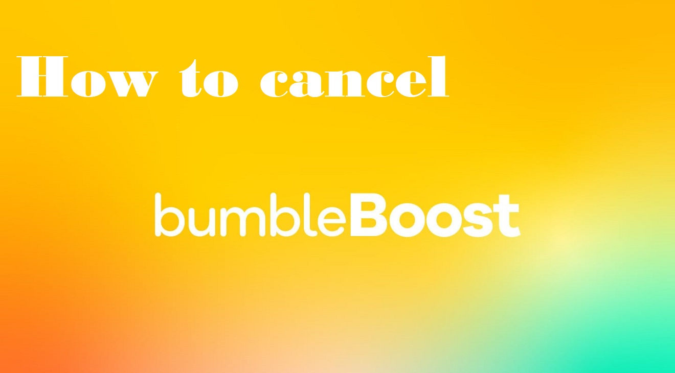 how to cancel bumble boost